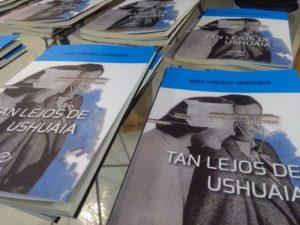 Ushuaia2 300x225 - Aranguren presenta 'Tan lejos de Ushuaia', una novela escrita hace 27 años sobre la nostalgia